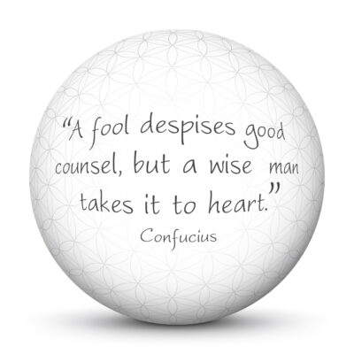 White Sphere with Confucius Quote - A fool despises good counsel, but a wise man takes it to heart.
