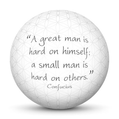 White Sphere with Confucius Quote - A great man is hard on himself; a small man is hard on others.